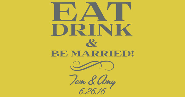 Eat, Drink, & Be Married!