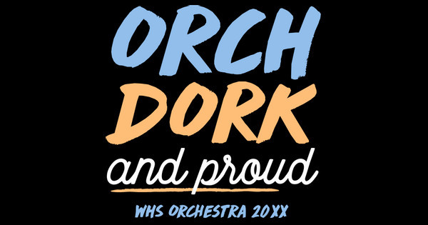 Orch Dork and Proud