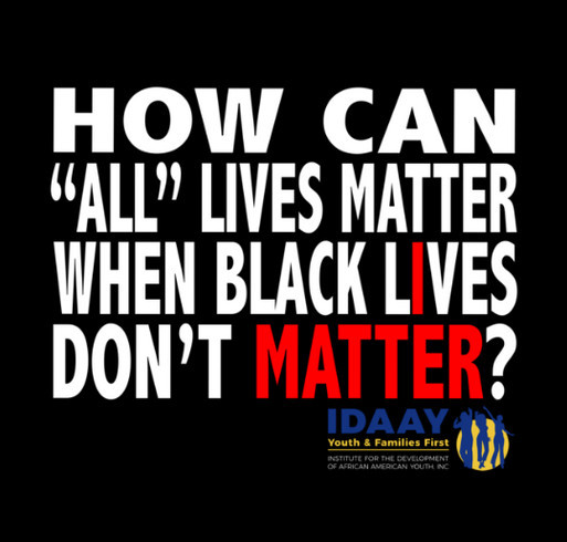 Black Lives Matter- IDAAY shirt design - zoomed