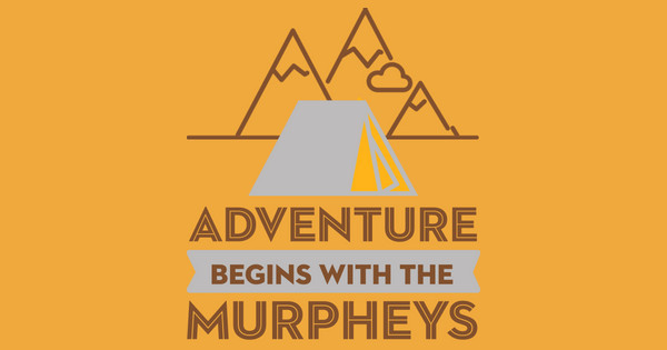 Adventure Begins With The Murpheys
