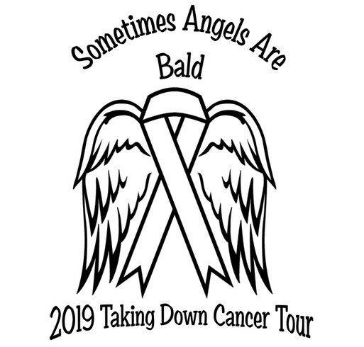 Sometimes Angels Are Bald 2019 Taking Down Cancer Tour shirt design - zoomed