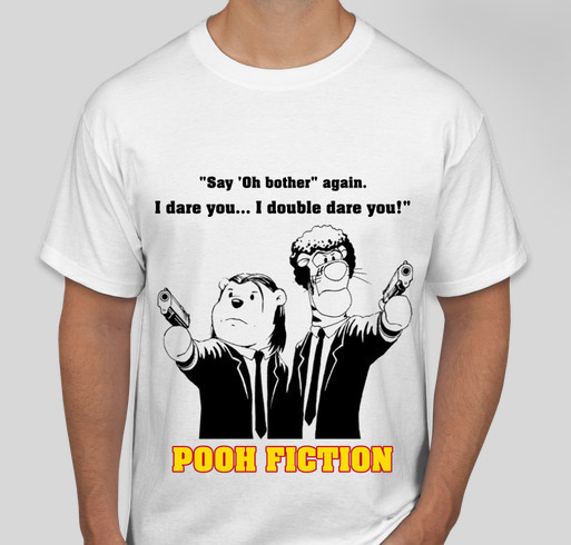 709b6066 FUNNY T-SHIRT MADE FOR PULP FICTION & POOH FANS Fundraiser - unisex shirt  design