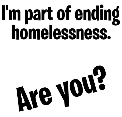 Be a part of ending homelessness shirt design - zoomed
