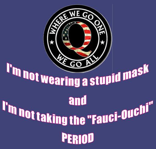 No Masks and No Fauchi-Ouchi T-Shirt shirt design - zoomed