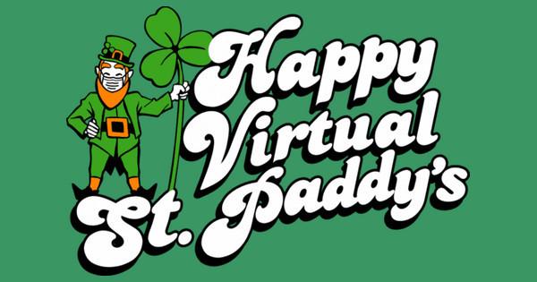 Happy Virtual St. Pattys Day