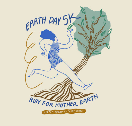 Earth Day 5k with Little Sesame & Casey Trees shirt design - zoomed