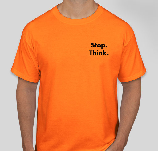 One is Too Many. Stop. Think. Prevent Falls. Fundraiser - unisex shirt design - front