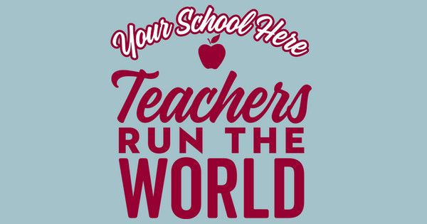 Teachers Run the World