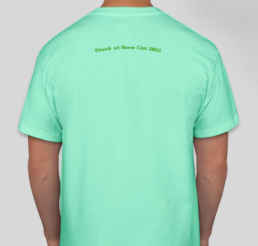 Stuck At Home Con 2021 Charity Fundraiser! Fundraiser - unisex shirt design - back