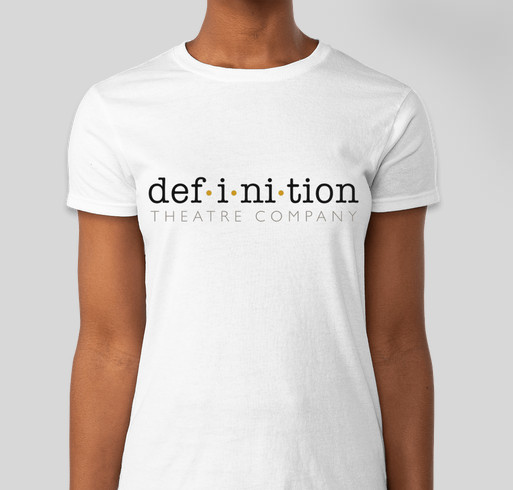 Definition Theatre Company T Shirt Fundraiser Custom Ink