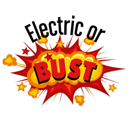 Electric Vehicles or BUST! shirt design - zoomed