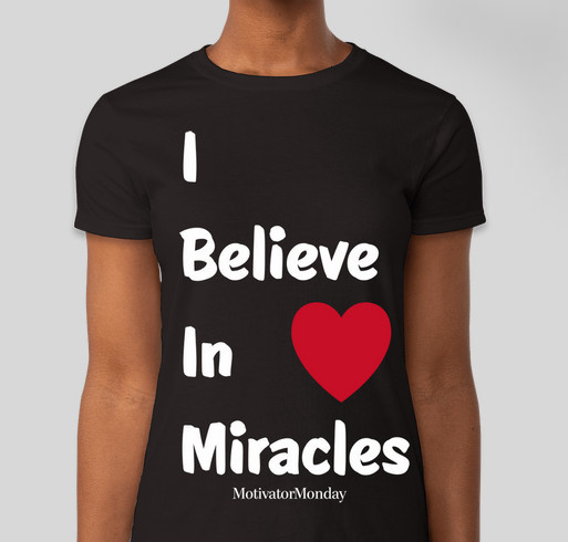I Believe In Miracles Fundraiser Fundraiser - unisex shirt design - front