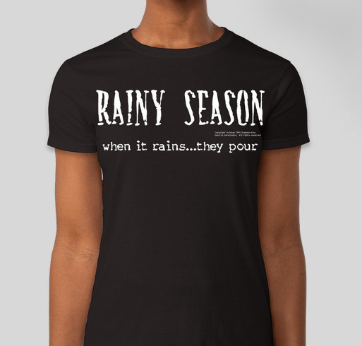 Rainy Season based on the short story by Stephen King Fundraiser - unisex shirt design - front