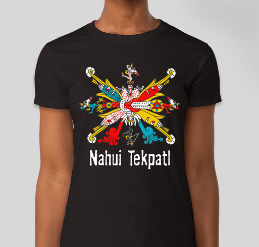 Celebrate Mexica New year with a Nahui Tekpatl t-shirt. Celebra el Añ0 Nuevo Mexica con una camisa! Fundraiser - unisex shirt design - front