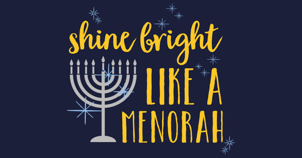shine bring like a menorah