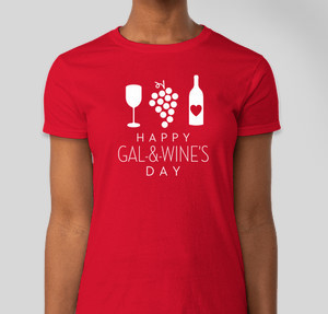gal wines day - Valentines Day T Shirts