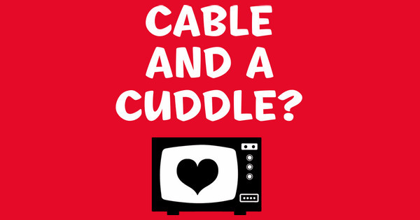 Cable and a Cuddle?
