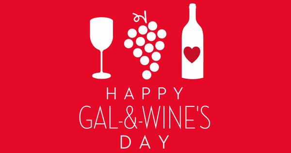 Gal & Wine's Day