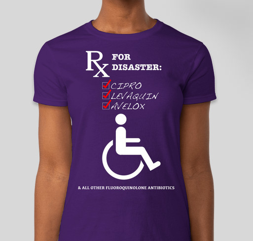 Fundraiser For Awareness: Cipro Levaquin Avelox And All Other Fluoroquinolone Antibiotics Fundraiser - unisex shirt design - front