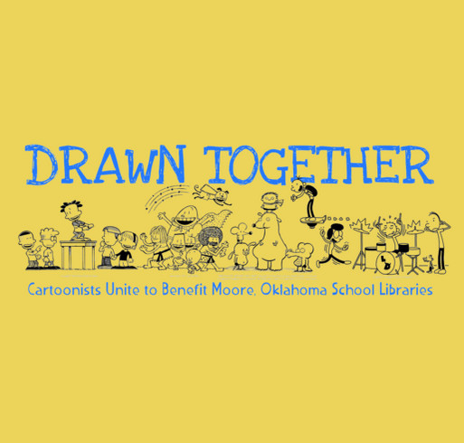 Drawn Together: Cartoonists Benefit Moore, OK School Libraries shirt design - zoomed