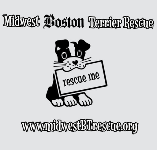 Help Support Midwest Boston Terrier Rescue Custom Ink