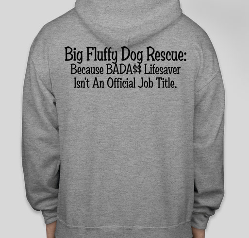 Big Fluffy Dog Rescue BadA$$ Hoodies Fundraiser - unisex shirt design - back