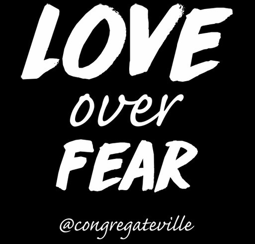 Congregate Charlottesville - Love Over Fear shirt design - zoomed