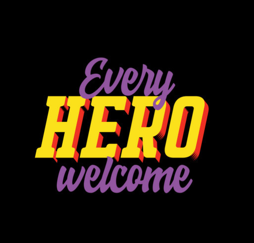 Every Hero Welcome shirt design - zoomed