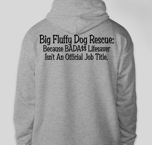 Big Fluffy Dog Rescue BadA$$ Hoodies Fundraiser - unisex shirt design - back