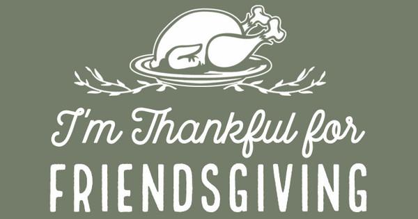 Thankful for Friendsgiving