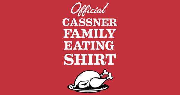 Cassner Family Eating Shirt