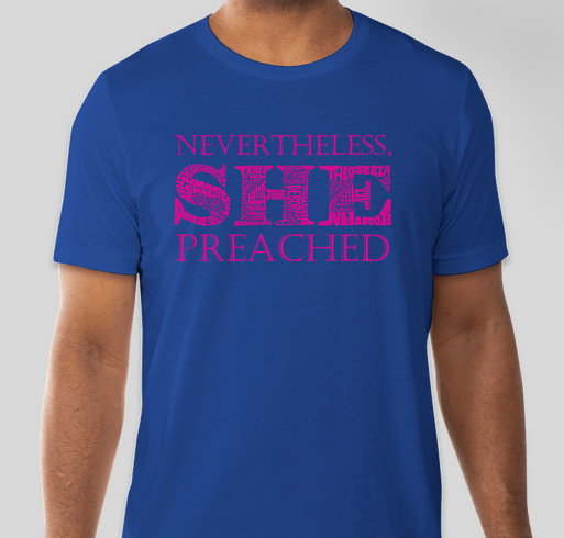 Nevertheless She Preached Throwback Campaign! Fundraiser - unisex shirt design - front
