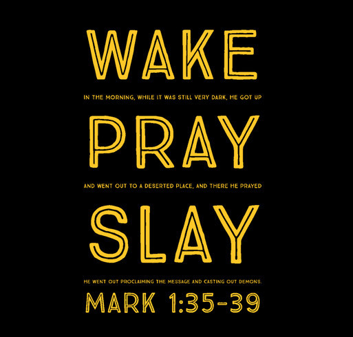 Wake, Pray, and Slay your way to Houston! shirt design - zoomed