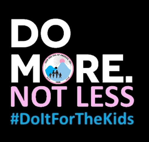 DO IT FOR THE KIDS - MORE NOT LESS! shirt design - zoomed