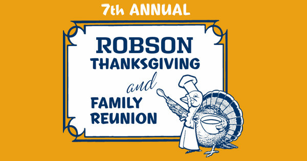 Robson Thanksgiving & Family Reunion