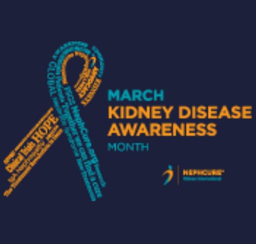 NephCure Kidney International- World Kidney Day Fundraiser! shirt design - zoomed