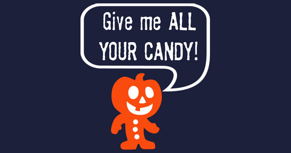 Give Me All Your Candy!