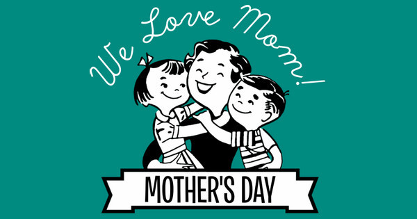 We Love Mom!