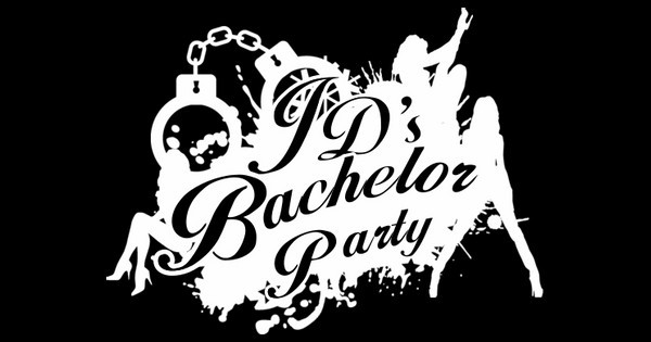 JD's Bachelor Party
