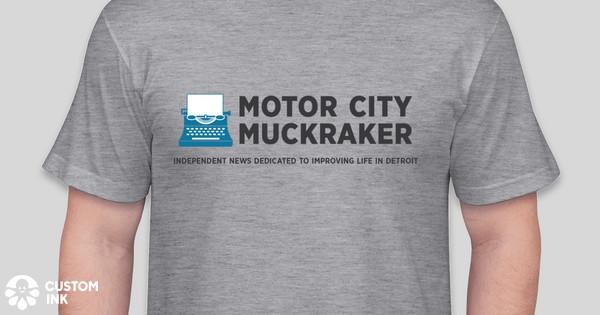 Motor City Muckraker T Shirt Fundraiser Custom Ink Fundraising