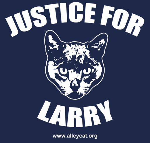Justice for Larry - Alley Cat Allies shirt design - zoomed