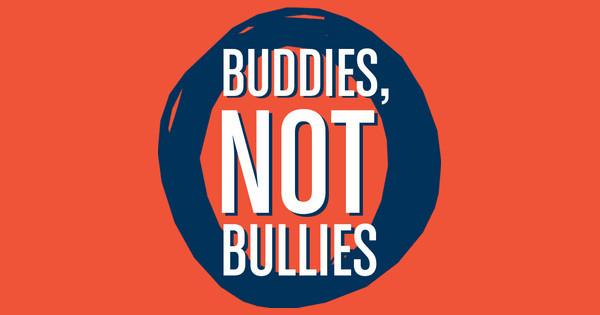 Buddies, Not Bullies