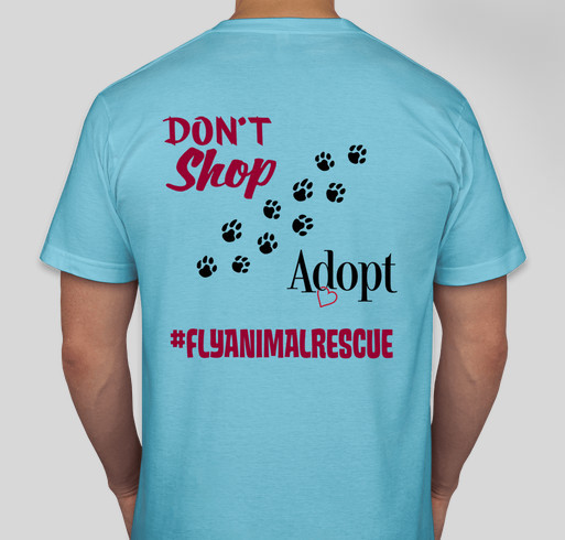 Fly animal rescue t shirt fundraiser custom ink fundraising for Adoption fundraiser t shirts