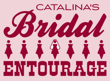 Catalina's Bridal Entourage