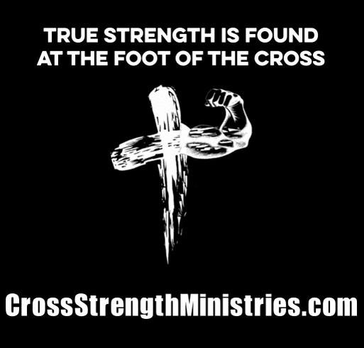 Cross Strength Ministries Fund Raiser shirt design - zoomed