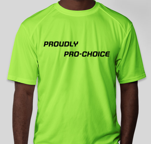 BE PRO-CHOICE PROUD WHILE YOU WORK OUT!!!!!!! Fundraiser - unisex shirt design - front