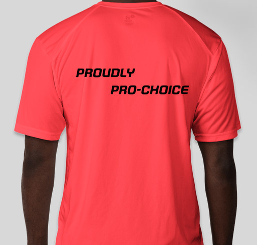 BE PRO-CHOICE PROUD WHILE YOU WORK OUT!!!!!!! Fundraiser - unisex shirt design - back