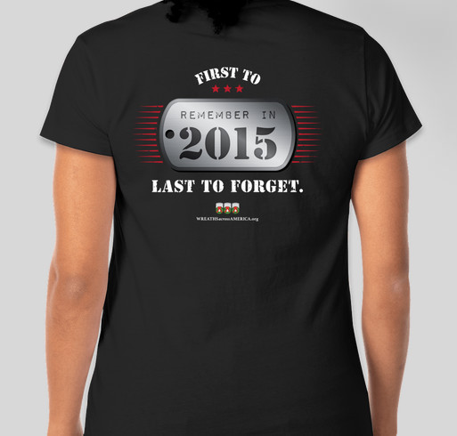 Wreaths Across America - First To Remember In 2015 Fundraiser - unisex shirt design - back