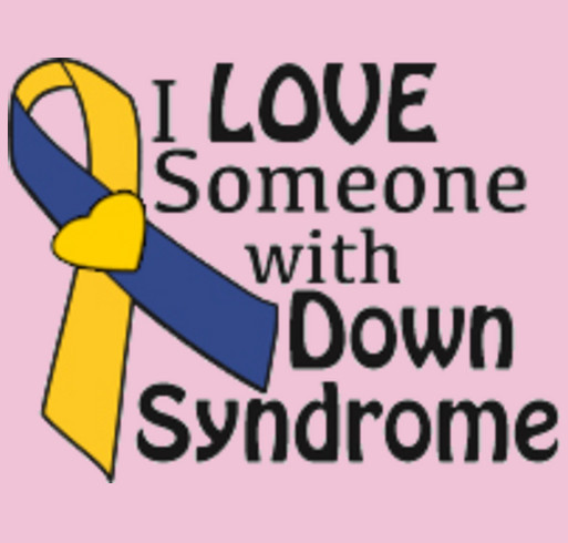 I Love Someone with Down syndrome by The Road We've Shared shirt design - zoomed