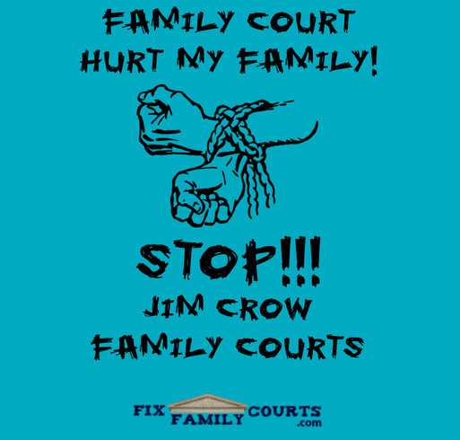 No More Jim Crow Family Courts - Defeating one state at a time! shirt design - zoomed